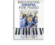 BEGINNING GOSPEL PIANO / PIANO